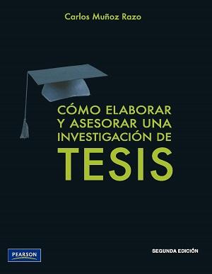 Cómo elaborar y asesorar una investigación de tesis - Carlos Muñoz Razo