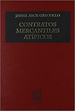 Contratos-Mercantiles Atípicos - Javier Arce Gargollo