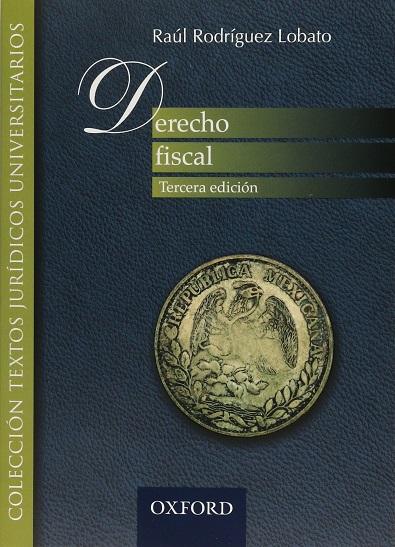 Derecho Fiscal - Raúl Rodríguez Lobato