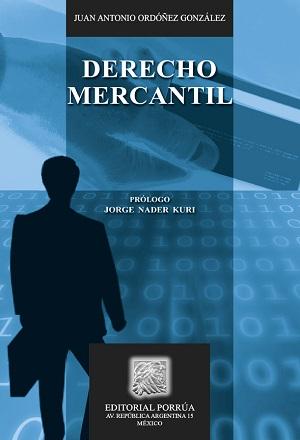 Derecho Mercantil - Juan Antonio Ordoñez González