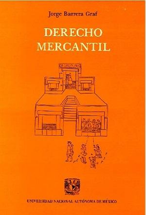 Derecho mercantil - Jorge Barrera Graf