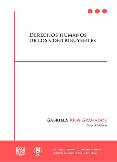 Derechos humanos de los contribuyentes - Gabriela Ríos Granados
