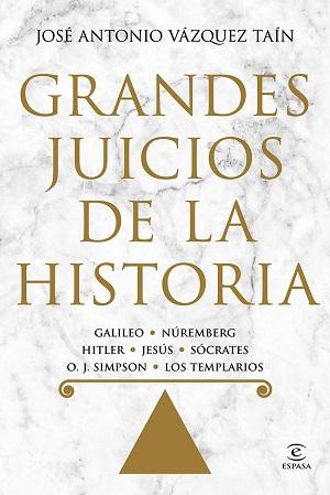 Grandes juicios de la historia - Jose Antonio Vazquez Tain