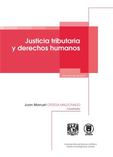 Justicia tributaria y derechos humanos - Juan Manuel Ortega Maldonado