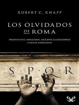Los Olvidados de Roma - Robert C. Knapp
