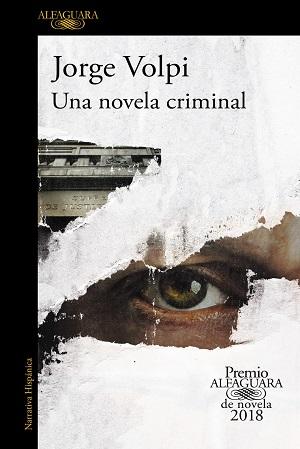 Una novela criminal (Premio Alf - Jorge Volpi