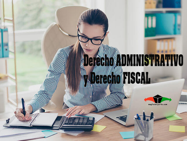 Derecho Administrativo y Derecho Fiscal
