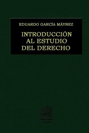 Introducción al Estudio del derecho - Eduardo García Maynez