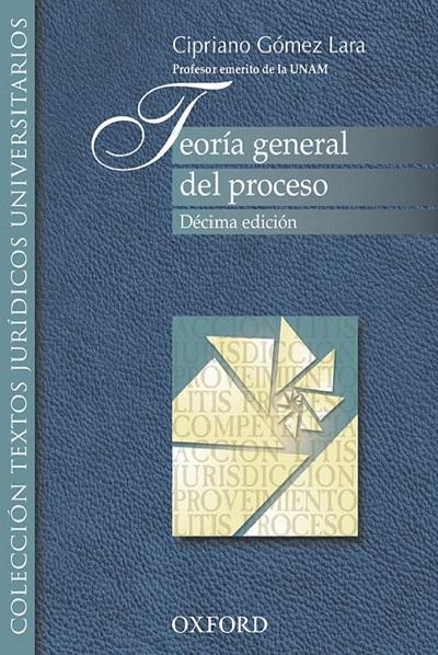 Teoría General del Proceso - Cipriano Gómez Lara_10a ed.
