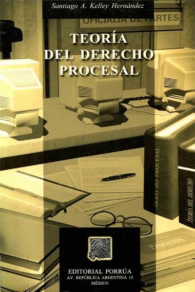 Teoría del Derecho Procesal - Santiago A. Kelley Hernández