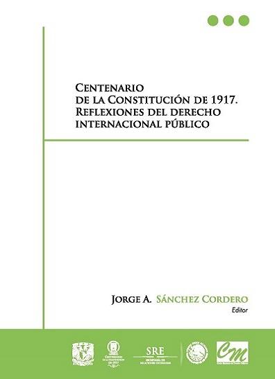Centenario de la Constitución de 1917. Reflexiones del derecho internacional público