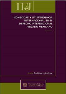 Conexidad y litispendencia internacional en el derecho internacional privado mexicano