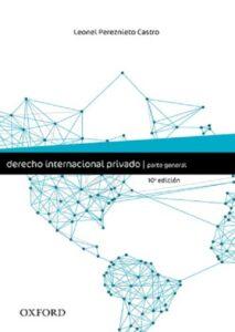 Derecho Internacional Privado, Parte General - Leonel Perez Nieto Castro, 7a. edición