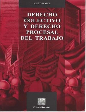Derecho colectivo y derecho procesal del trabajo - José Dávalos