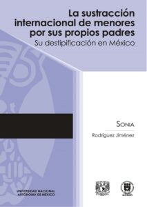 Sustracción internacional de menores por sus propios padres. Su destipificación en México - Rodríguez Jiménez, Sonia