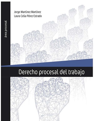 Derecho Procesal del Trabajo - Jorge Mtz, Laura Pérez