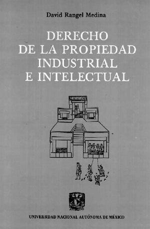 Derecho de la propiedad industrial e intelectual, 2a.ed. - David Rangel Medina