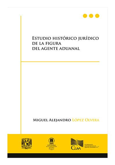 Estudio histórico jurídico de la figura del agente aduanal