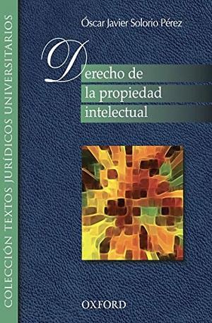 Derecho de la propiedad intelectual - Óscar Javier Solorio Pérez