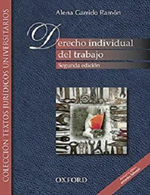 Derecho individual del trabajo - Alena Garrido Ramón