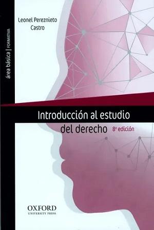 Introduccion Al Estudio Del Derecho - Leonel Pereznieto Castro