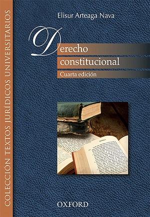 Derecho constitucional mexicano - Elisur Arteaga Nava