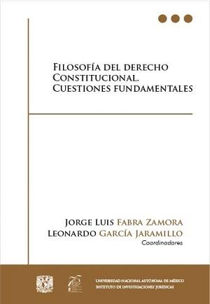 Filosofía del Derecho constitucional. Cuestiones fundamentales