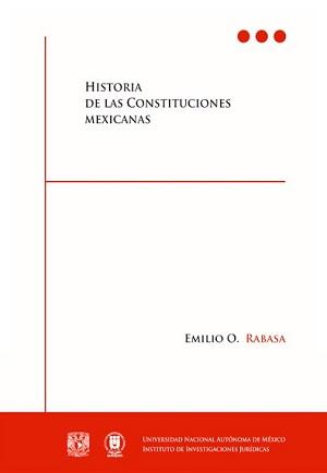 Historia de las Constituciones mexicanas, 3a. reimp. de la 3a. ed.