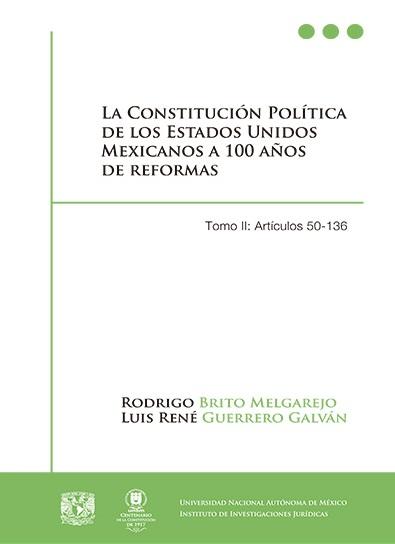 La Constitución Política de los Estados Unidos Mexicanos a 100 años de reformas, tomo II