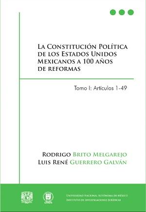 La Constitución de los Estados Unidos Mexicanos a 100 años de reformas. Tomo I_ artículos 1-49