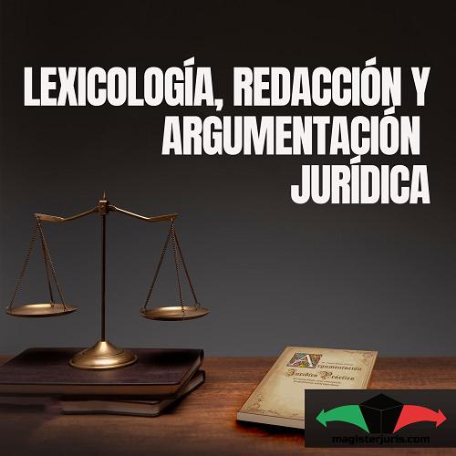 Lexicología, redacción y argumentación jurídica