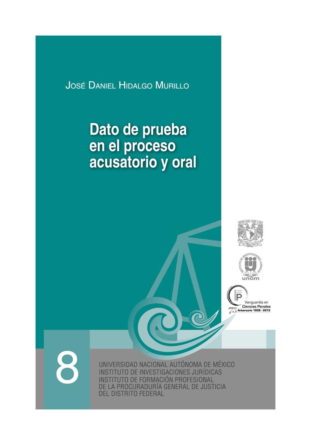 08. Dato de prueba en el proceso acusatorio y oral. Serie Juicios Orales, núm. 8
