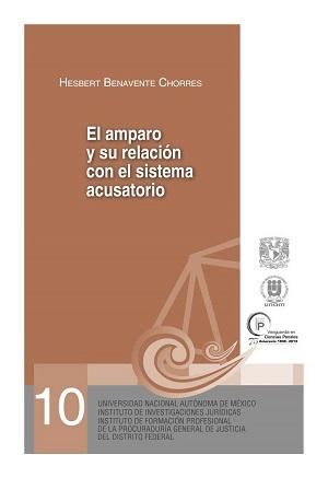 10. El amparo y su relación con el sistema acusatorio. Serie Juicios Orales, núm. 10