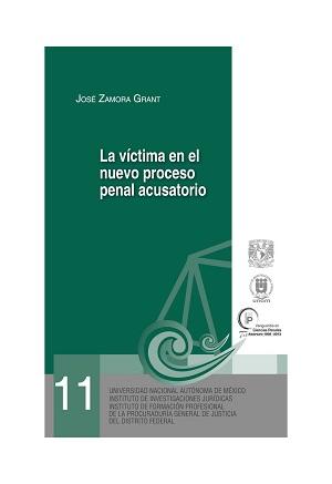 11. La víctima en el nuevo proceso penal acusatorio. Serie Juicios Orales, núm. 11