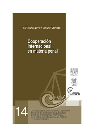 14. Cooperación internacional en materia penal. Serie Juicios Orales, núm. 14