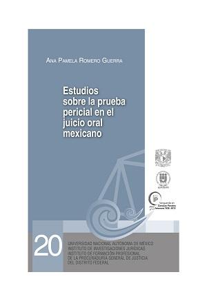 20. Estudios sobre la prueba pericial en el juicio oral mexicano. Serie Juicios Orales, núm. 20