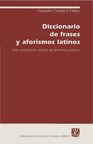 Diccionario De Frases Y Aforismos Latinos - Germán Cisneros Farías