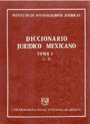 Diccionario Jurídico Mexicano - Tomo I