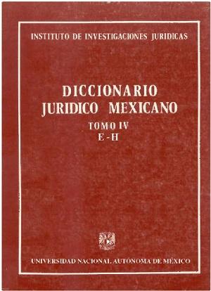 Diccionario Jurídico Mexicano - Tomo IV