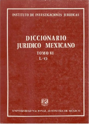 Diccionario Jurídico Mexicano - Tomo VI