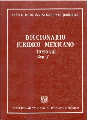 Diccionario Jurídico Mexicano - Tomo VIII