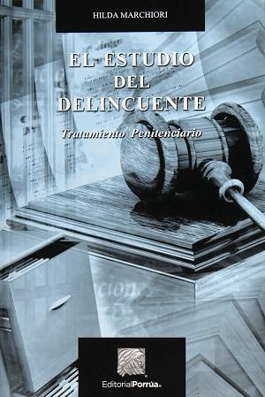 El Estudio Del Delincuente Tratamiento Penitenciario - Hilda Marchiori