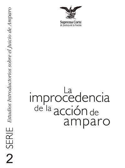 La improcedencia de la acción de Amparo