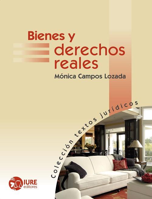 Bienes y Derechos Reales - Mónica Campos Lozada