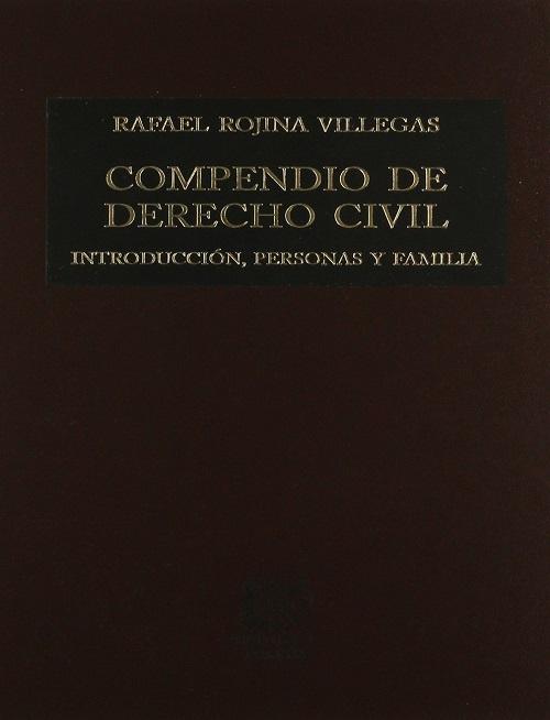 Compendio de Derecho Civil I - Introducción, Personas y Familia -Rafael Rojina Villegas