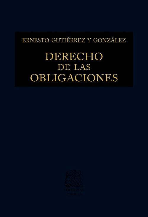 Derecho de las Obligaciones. Ernesto Gutiérrez y González