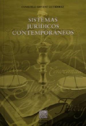SISTEMAS JURÍDICOS CONTEMPORÁNEOS. Consuelo Sirvent Gutiérrez. Editorial Porrúa